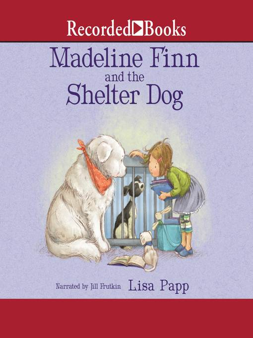 Title details for Madeline Finn and the Shelter Dog by Lisa Papp - Available