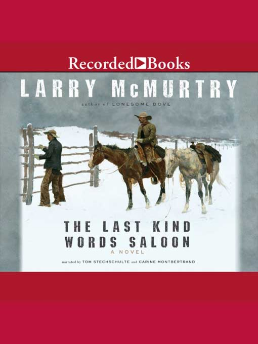 Title details for The Last Kind Words Saloon by Larry McMurtry - Available
