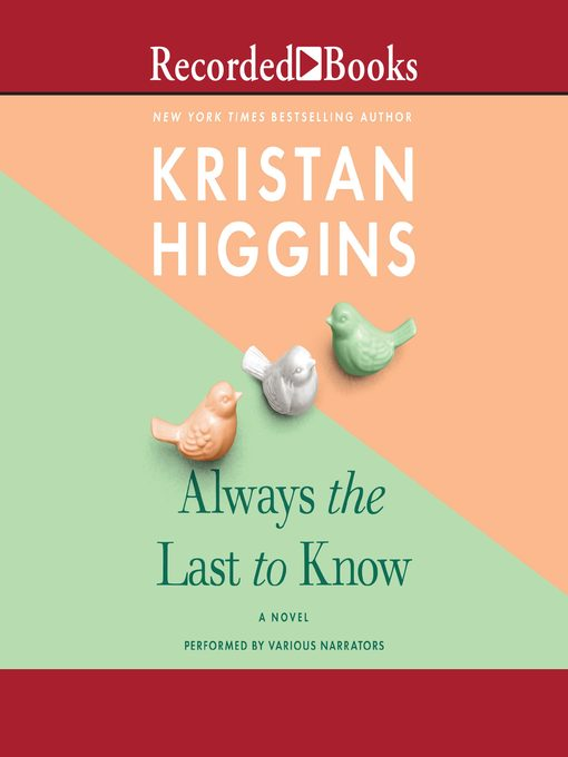Title details for Always the Last to Know by Kristan Higgins - Wait list