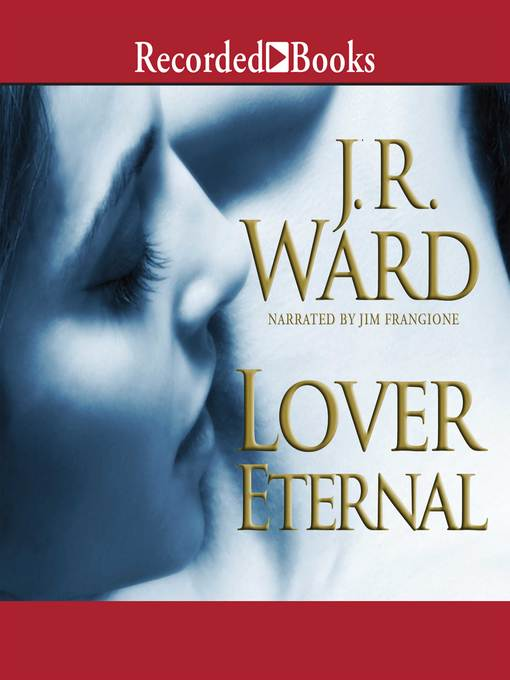 Title details for Lover Eternal by J. R. Ward - Available