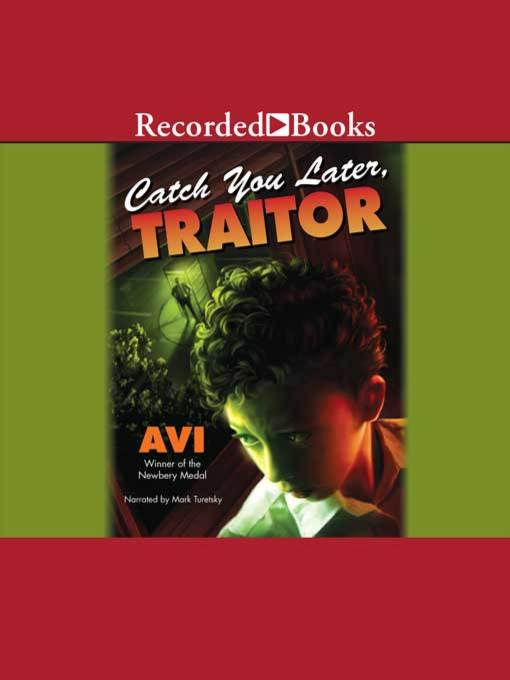Title details for Catch You Later, Traitor by Avi - Available