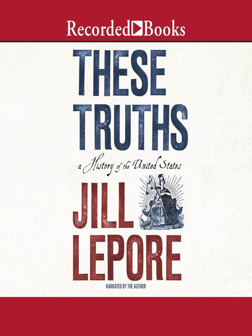 Title details for These Truths by Jill Lepore - Wait list