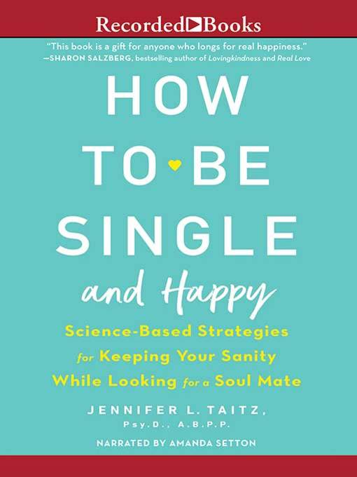 Title details for How to Be Single and Happy by Jennifer L. Taitz, PsyD - Available