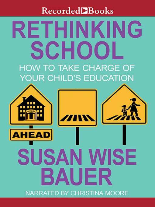 Title details for Rethinking School by Susan Wise Bauer - Available