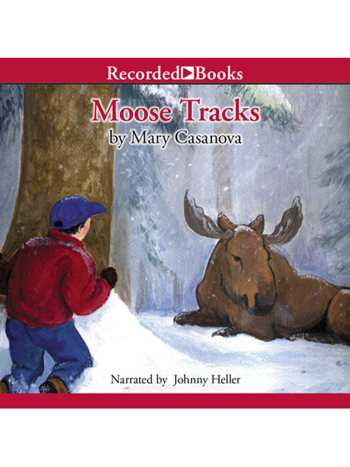 Title details for Moose Tracks by Mary Casanova - Wait list