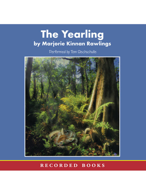 Title details for The Yearling by Marjorie Kinnan Rawlings - Wait list