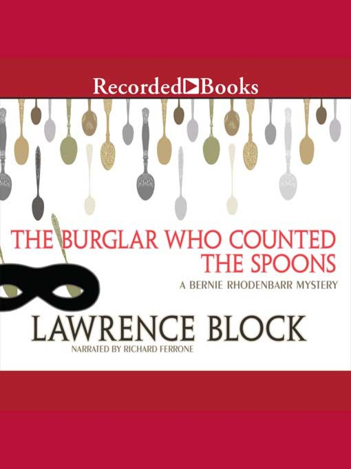 Title details for The Burglar Who Counted the Spoons by Lawrence Block - Wait list