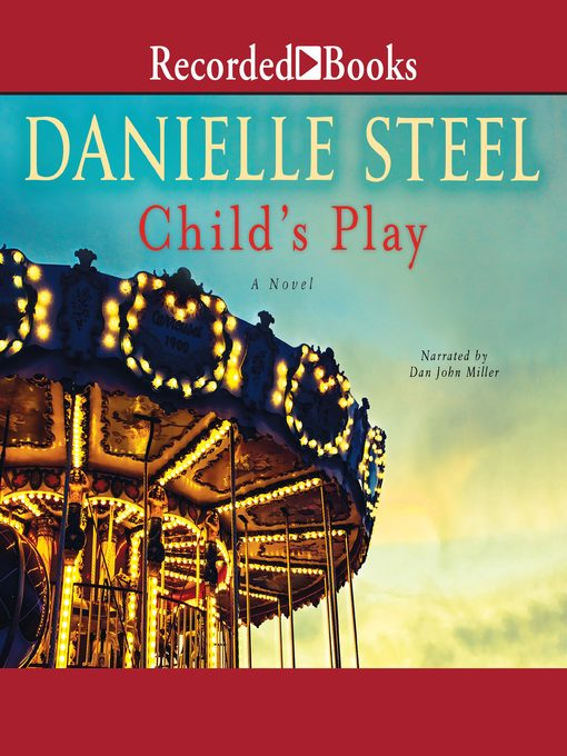 Title details for Child's Play by Danielle Steel - Wait list