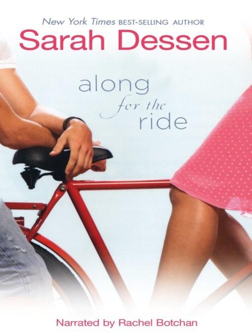 Title details for Along for the Ride by Sarah Dessen - Wait list