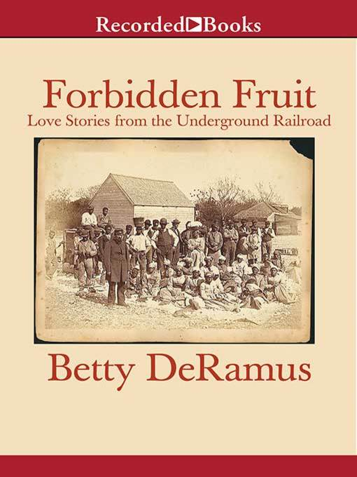 Title details for Forbidden Fruit by Betty DeRamus - Available