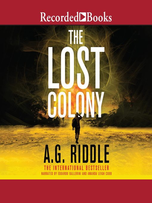 Title details for The Lost Colony by A.G. Riddle - Available