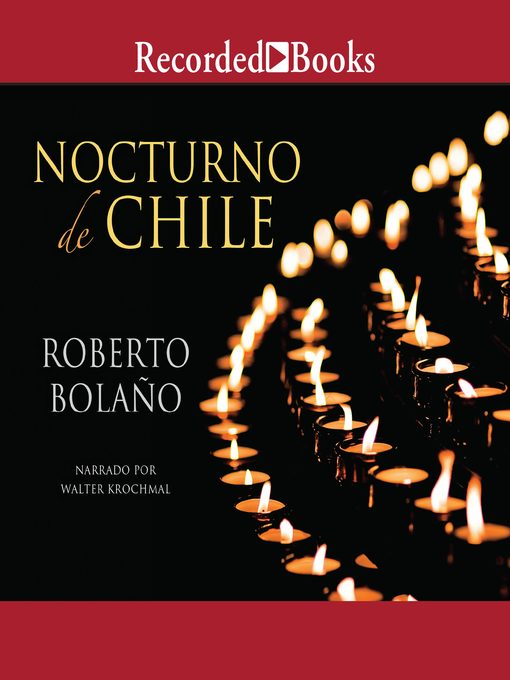 Title details for Nocturno de Chile (By Night in Chile) by Roberto Bolano - Available