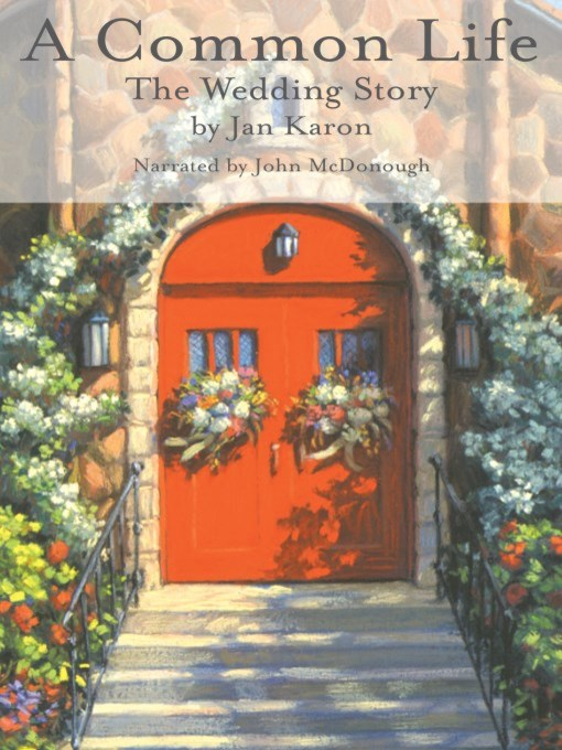 Title details for A Common Life, The Wedding Story by Jan Karon - Available