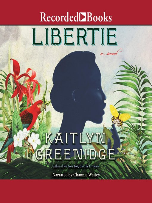 Title details for Libertie by Kaitlyn Greenidge - Available