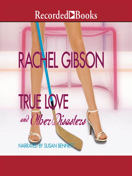 Title details for True Love and Other Disasters by Rachel Gibson - Available