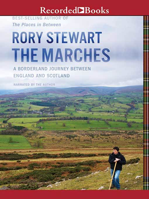 Title details for The Marches by Rory Stewart - Wait list