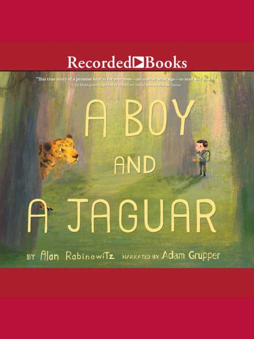 Title details for A Boy and a Jaguar by Alan Rabinowitz - Available