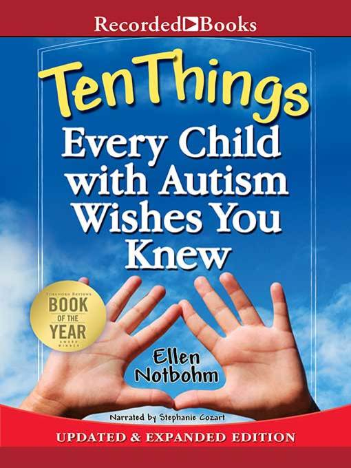 Title details for Ten Things Every Child with Autism Wishes You Knew by Ellen Notbohm - Available