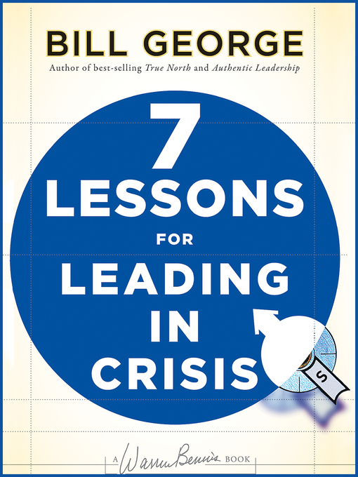 Title details for 7 Lessons for Leading in Crisis by Bill George - Available