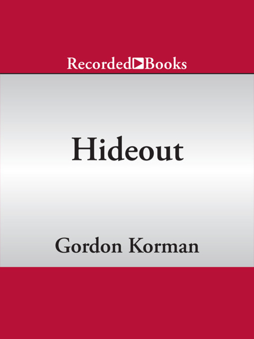 Title details for Hideout by Gordon Korman - Available