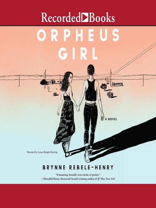 Title details for Orpheus Girl by Brynne Rebele-Henry - Available