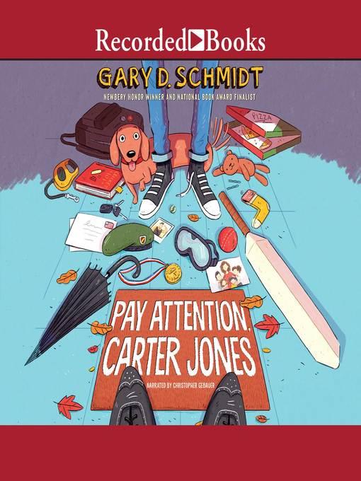 Title details for Pay Attention, Carter Jones by Gary D. Schmidt - Wait list