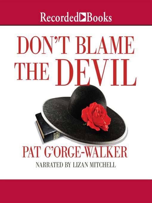 Title details for Don't Blame the Devil by Pat G'Orge-Walker - Wait list