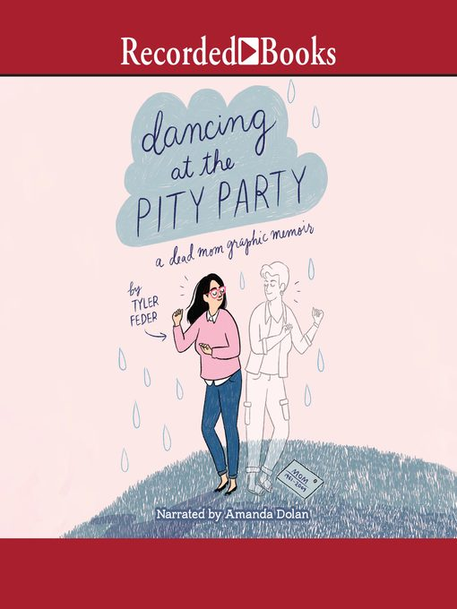 Title details for Dancing at the Pity Party by Tyler Feder - Available
