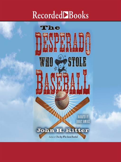 Title details for The Desperado Who Stole Baseball by John Ritter - Available