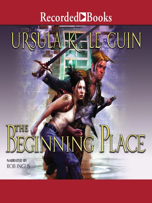 Title details for The Beginning Place by Ursula K. Le Guin - Available