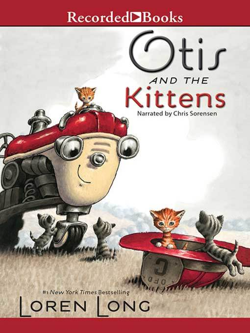 Title details for Otis and the Kittens by Loren Long - Wait list