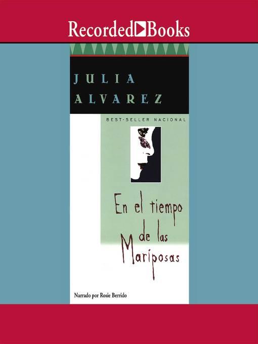 Title details for En el tiempo de las mariposas (In the Time of the Butterflies) by Julia Alvarez - Available