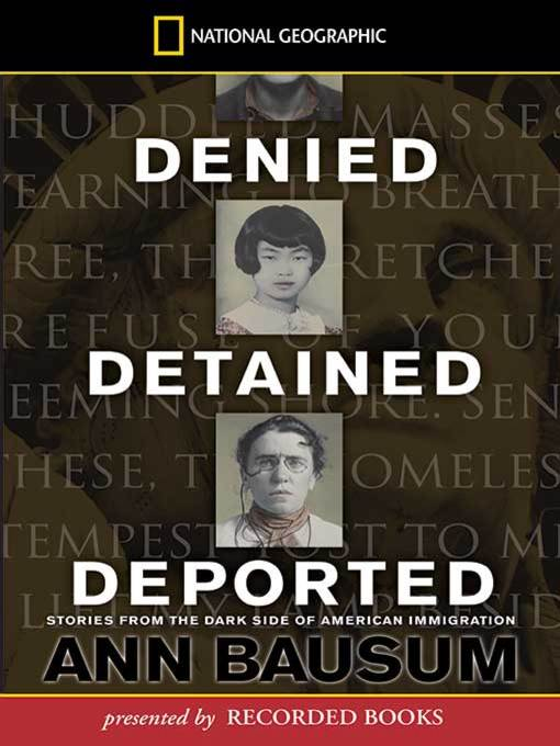 Title details for Denied, Detained, Deported by Ann Bausum - Available