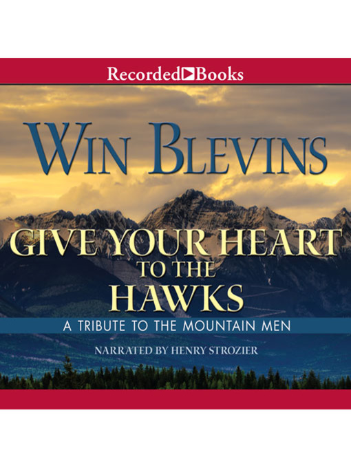 Title details for Give Your Heart to the Hawks by Win Blevins - Available