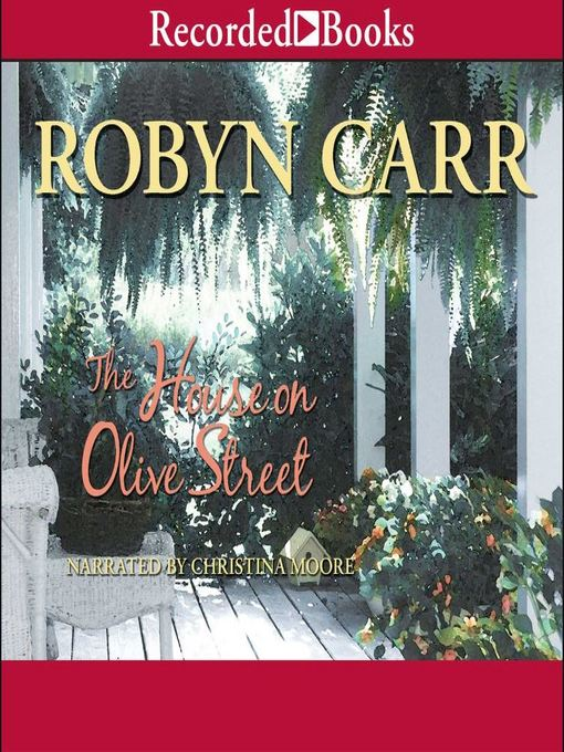 Title details for The House on Olive Street by Robyn Carr - Wait list