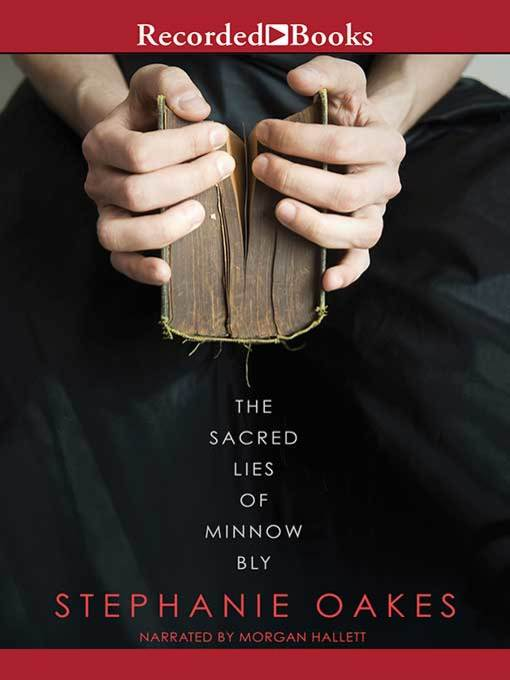 Title details for The Sacred Lies of Minnow Bly by Stephanie Oakes - Available
