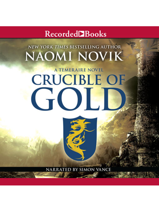Title details for Crucible of Gold by ©2012 Temeraire LLC - Wait list