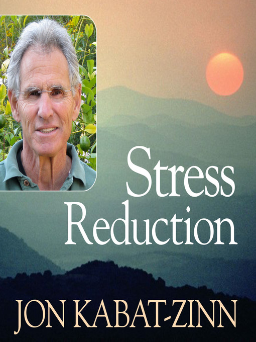 Title details for Stress Reduction by Jon Kabat-Zinn - Available