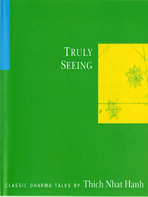 Title details for Truly Seeing by Thich Nhat Hanh - Wait list