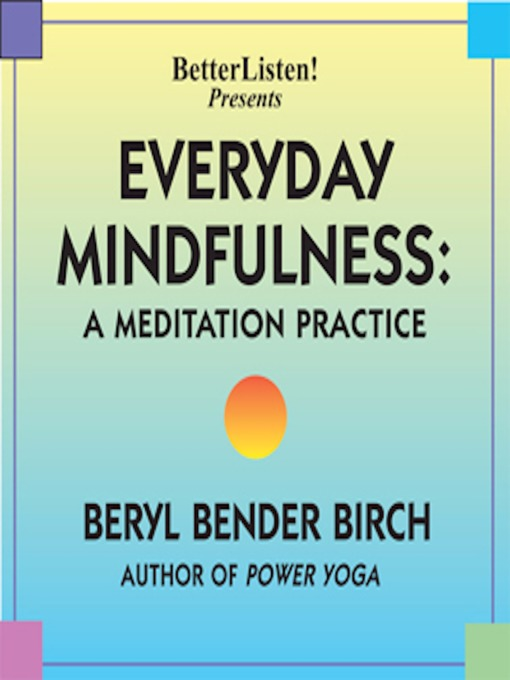 Title details for Everyday Mindfulness by Beryl Bender Birch - Available