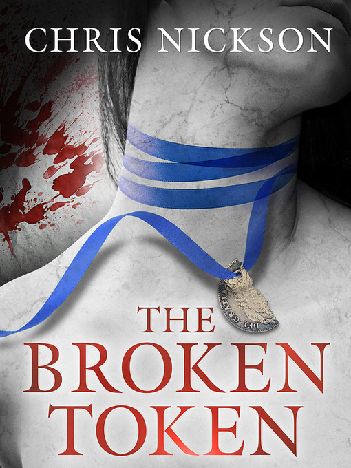 Title details for The Broken Token by Chris Nickson - Available