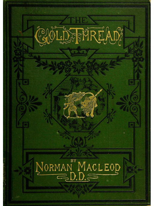 Title details for The gold thread by Norman Macleod, 1812-1872. - Available