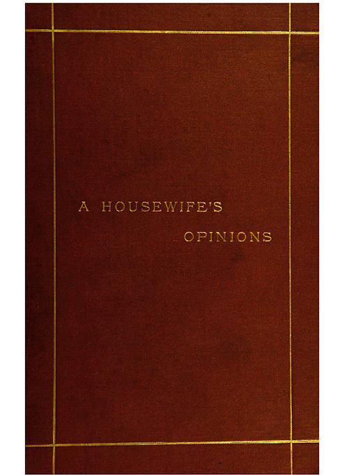 Title details for A housewife's opinions by Augusta Webster, 1837-1894 - Available