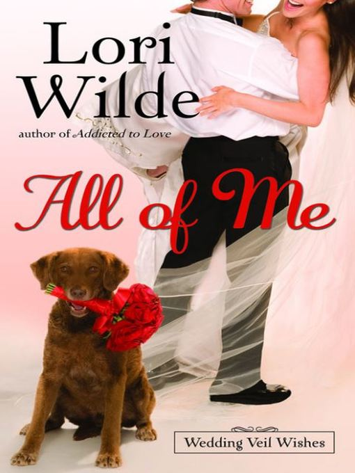 Title details for All of Me by Lori Wilde - Available