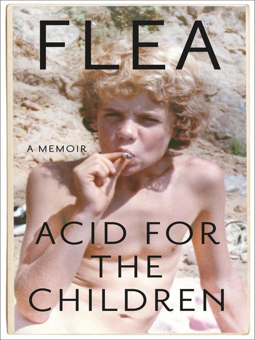 Title details for Acid for the Children by Flea - Wait list