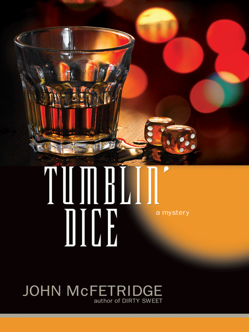 Title details for Tumblin' Dice by John McFetridge - Available