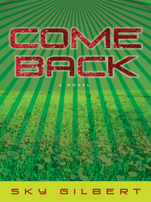 Title details for Come Back by Sky Gilbert - Available