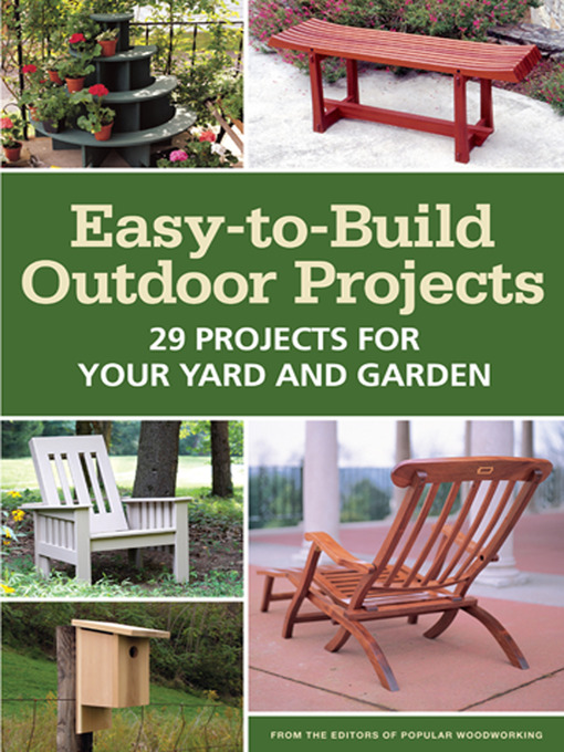 Title details for Easy-to-Build Outdoor Projects by Popular Woodworking - Available