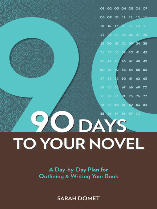 Title details for 90 Days to Your Novel by Sarah Domet - Available