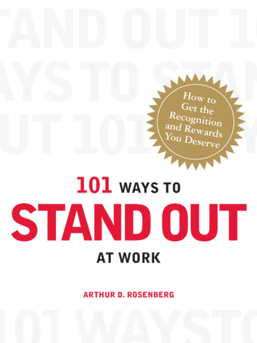 Title details for 101 Ways to Stand Out at Work by Arthur D Rosenberg - Available